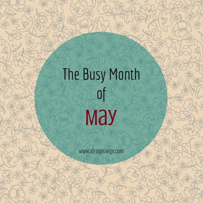 The busy month of May