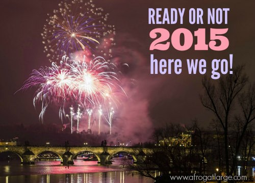 Ready or not, 2015 here we go!