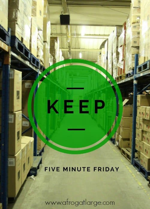 five minute friday keep