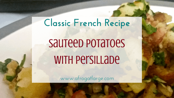 Classic French Recipe: Sauteed potatoes with persillade