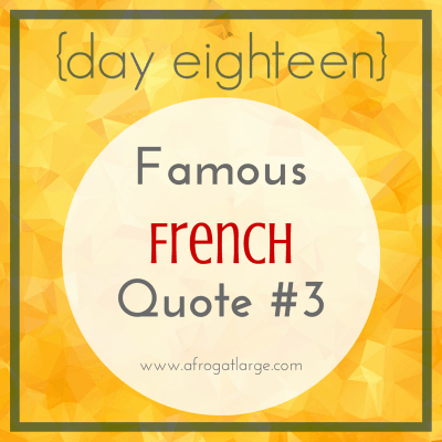 Famous French Quote #3 {day eighteen}