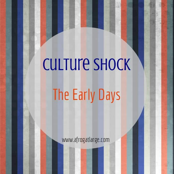 Culture shock: the early days