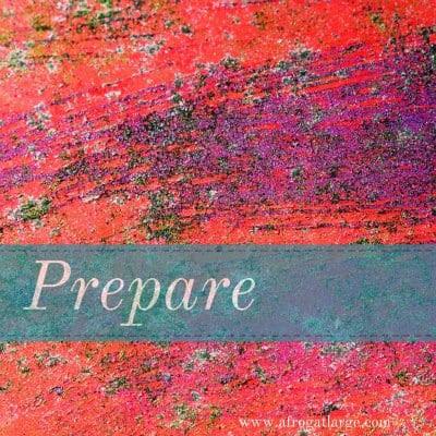 Five Minute Friday: Prepare