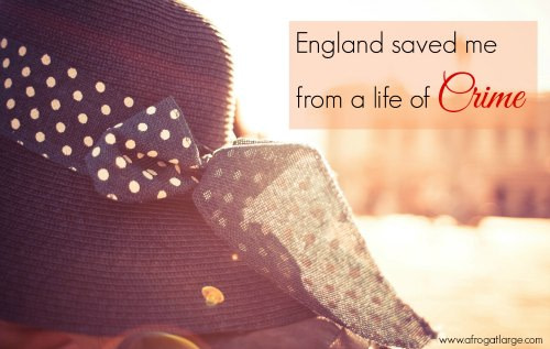 England Saved Me From a Life of Crime