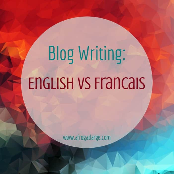 Blog Writing: English vs Français