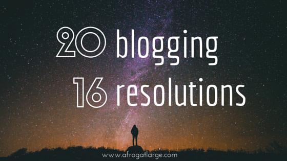 My 2016 Blogging Resolutions