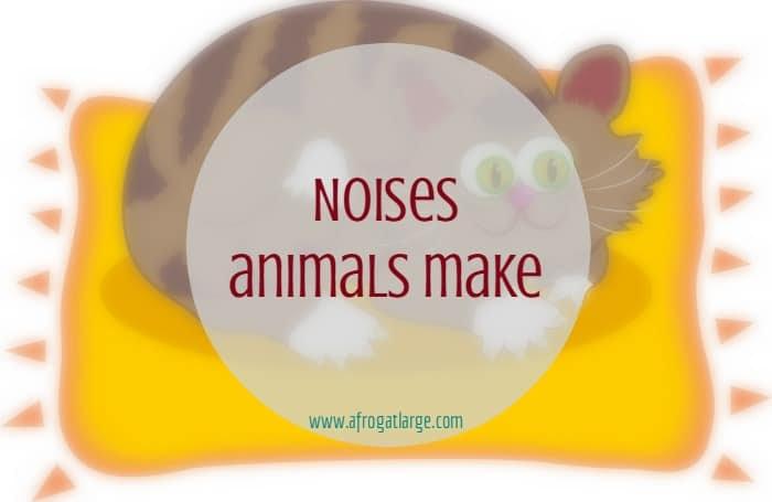 Noises animals make