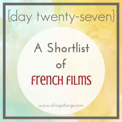 A Short List of French Films You Should Watch {day twenty-seven}