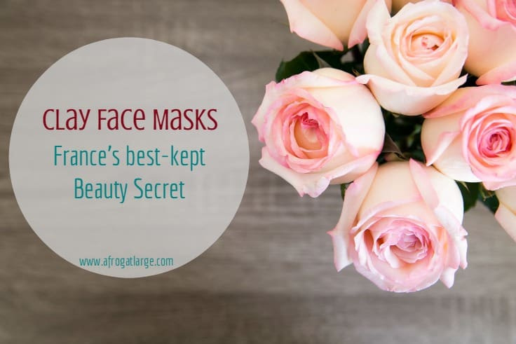 clay face masks French beauty secrets